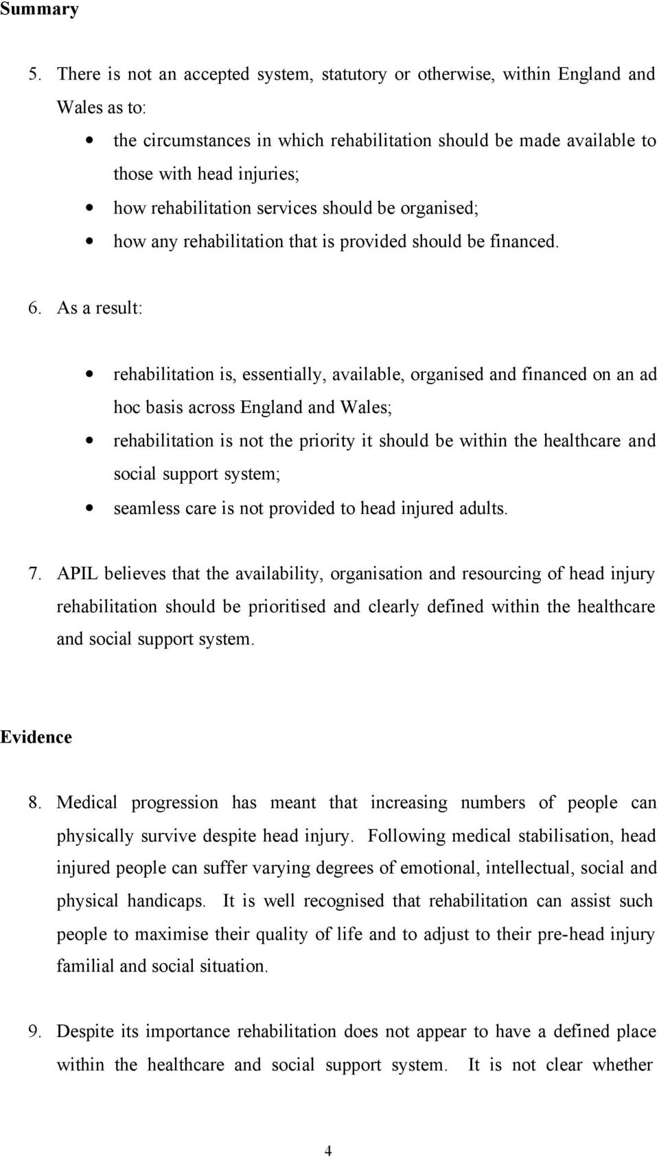 rehabilitation services should be organised; how any rehabilitation that is provided should be financed. 6.
