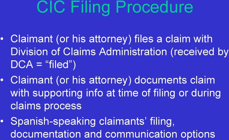 attorney) documents claim with supporting info at time of filing or during