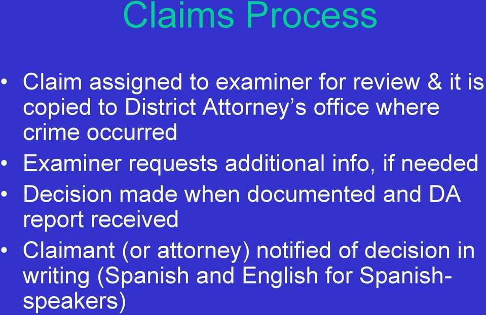 info, if needed Decision made when documented and DA report received Claimant