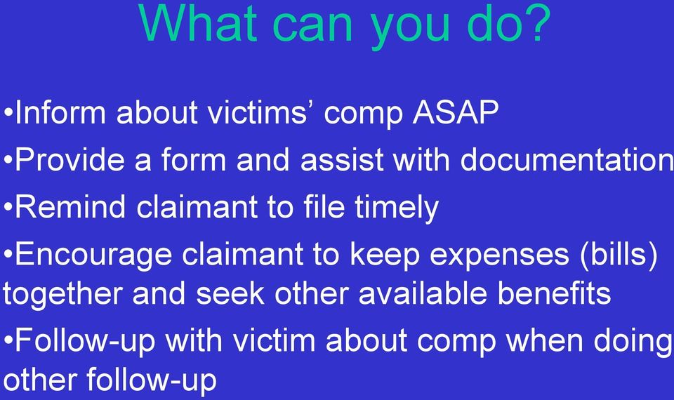documentation Remind claimant to file timely Encourage claimant to