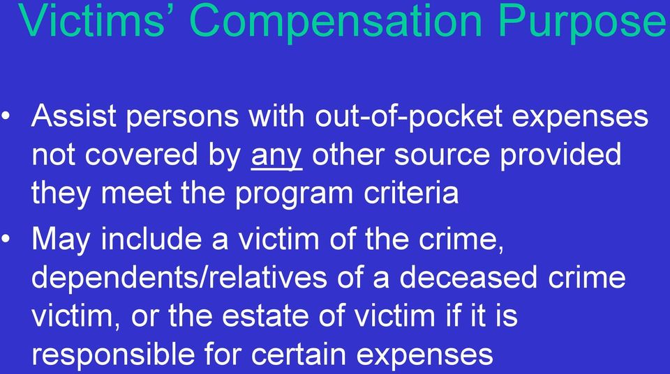 May include a victim of the crime, dependents/relatives of a deceased