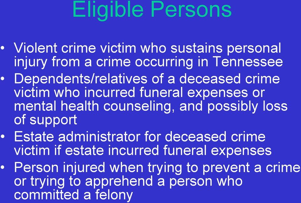 counseling, and possibly loss of support Estate administrator for deceased crime victim if estate
