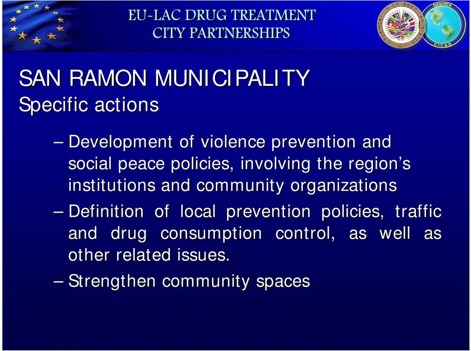 organizations Definition of local prevention policies, traffic and drug