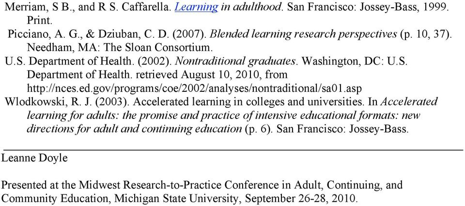 asp Wlodkowski, R. J. (2003). Accelerated learning in colleges and universities.