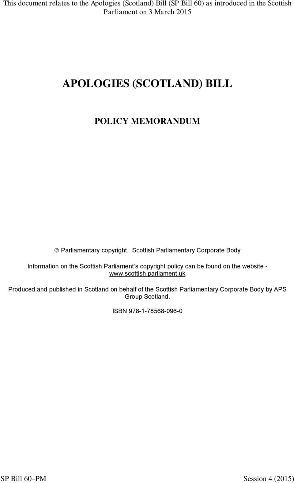 Scottish Parliamentary Corporate Body Information on the Scottish Parliament s copyright policy can be found on the