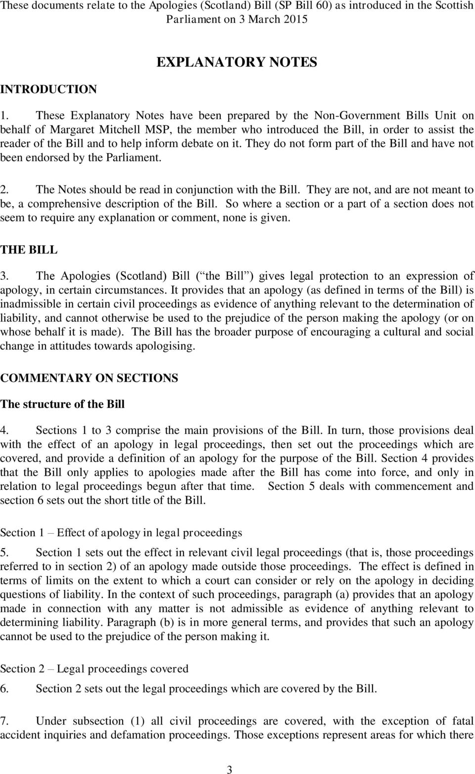 help inform debate on it. They do not form part of the Bill and have not been endorsed by the Parliament. 2. The Notes should be read in conjunction with the Bill.