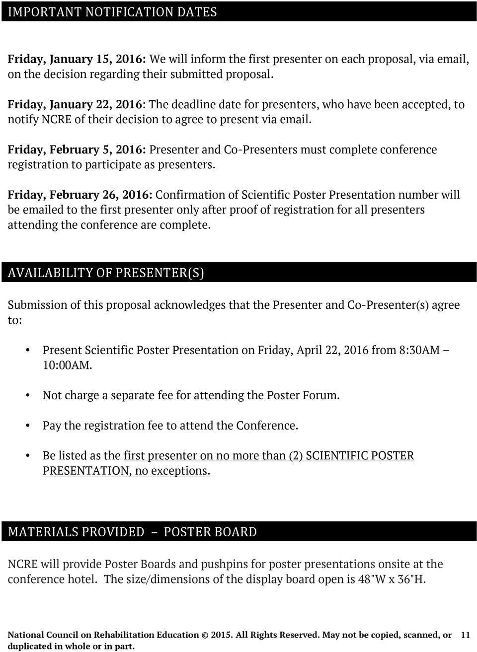 Friday, February 5, 2016: Presenter and Co-Presenters must complete conference registration to participate as presenters.