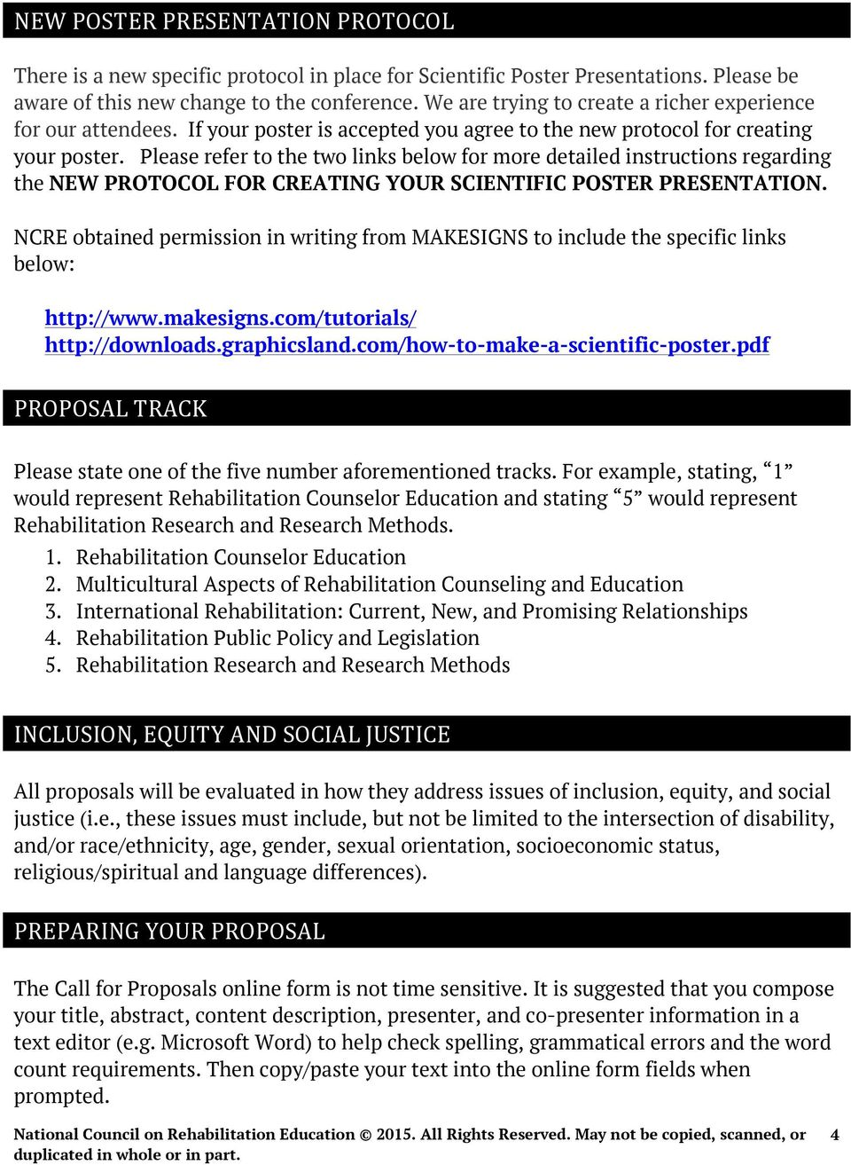 Please refer to the two links below for more detailed instructions regarding the NEW PROTOCOL FOR CREATING YOUR SCIENTIFIC POSTER PRESENTATION.