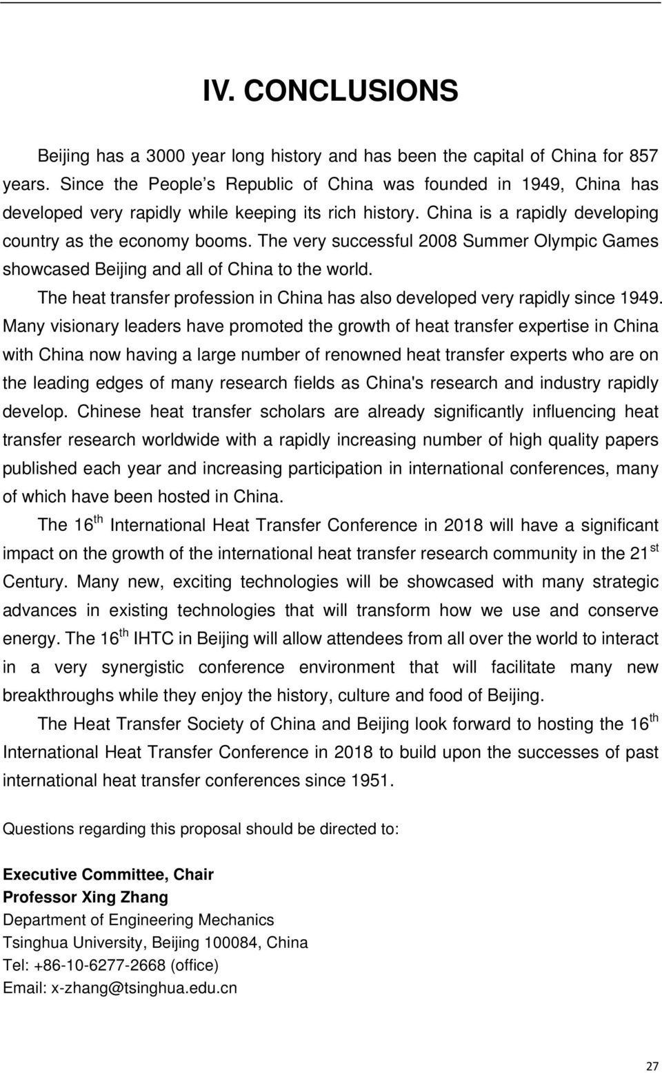 The very successful 2008 Summer Olympic Games showcased Beijing and all of China to the world. The heat transfer profession in China has also developed very rapidly since 1949.