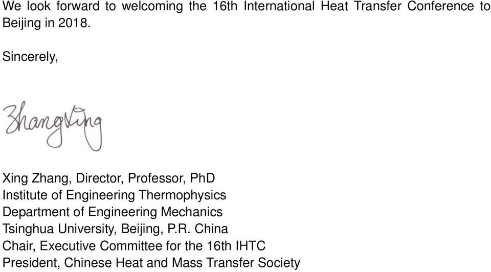 Sincerely, Xing Zhang, Director, Professor, PhD Institute of Engineering