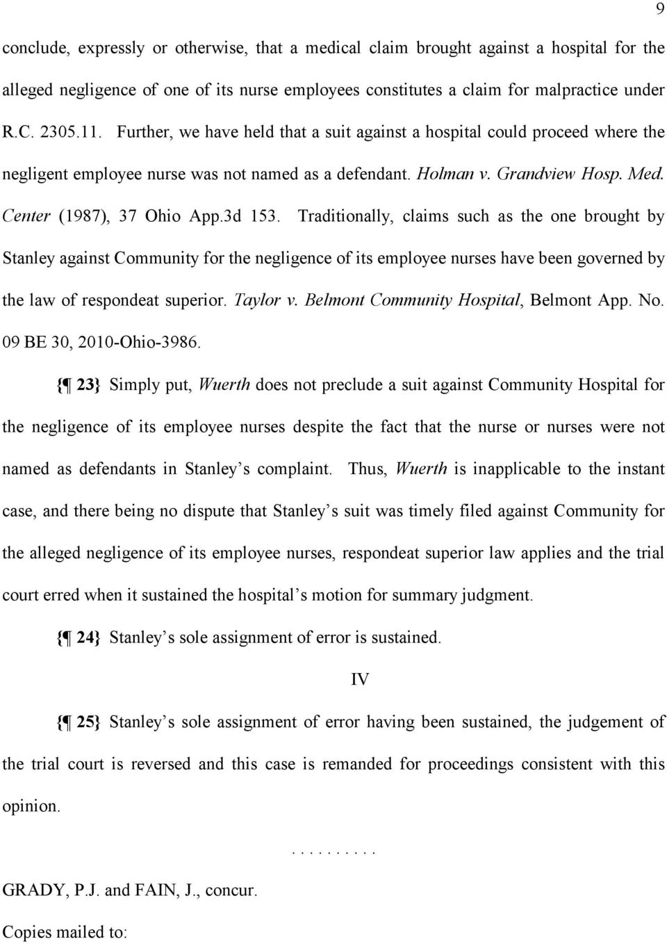 Traditionally, claims such as the one brought by Stanley against Community for the negligence of its employee nurses have been governed by the law of respondeat superior. Taylor v.
