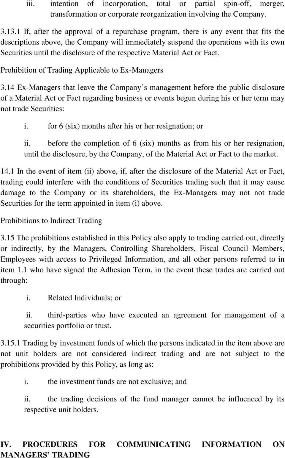 of the respective Material Act or Fact. Prohibition of Trading Applicable to Ex-Managers 3.