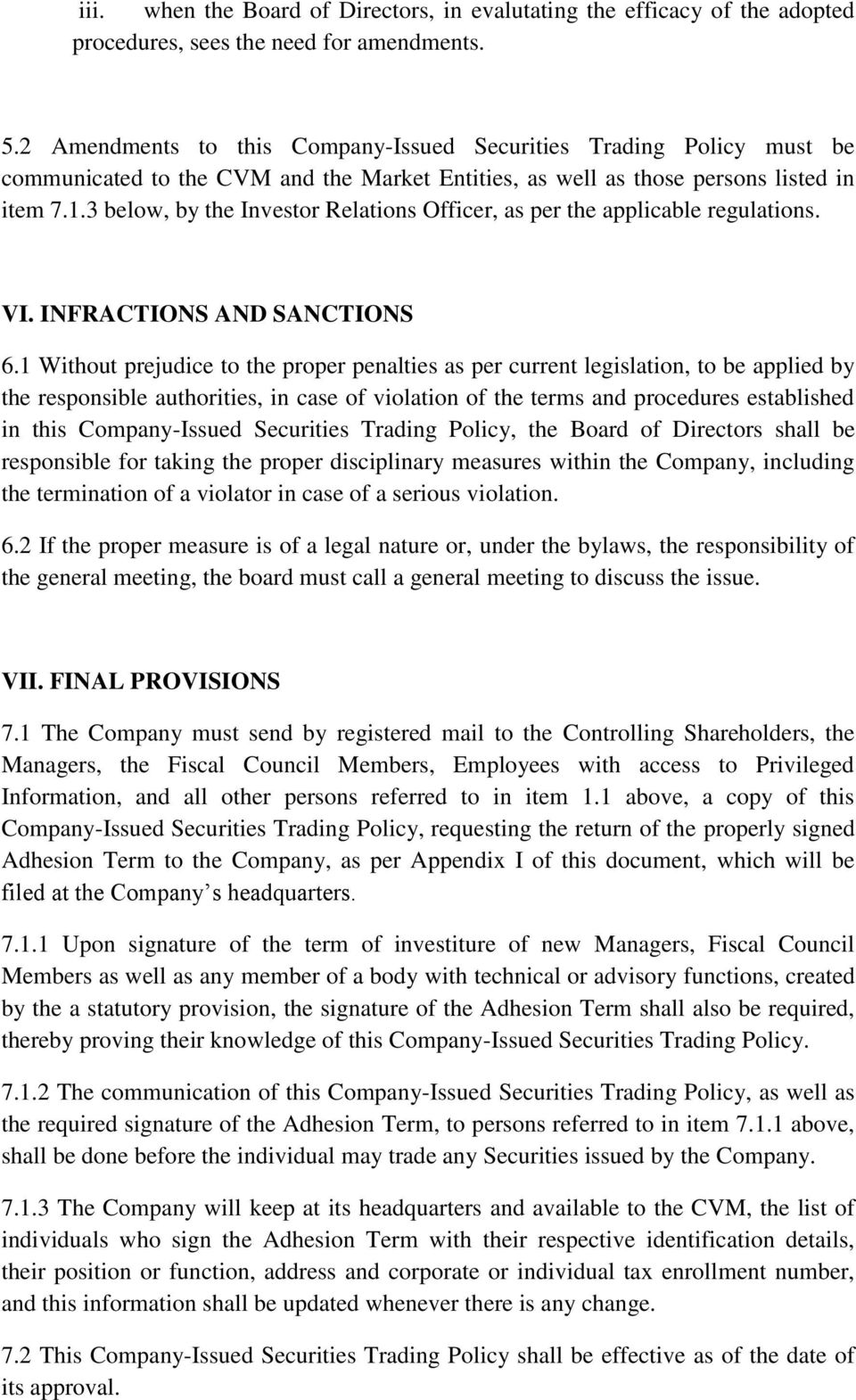 3 below, by the Investor Relations Officer, as per the applicable regulations. VI. INFRACTIONS AND SANCTIONS 6.