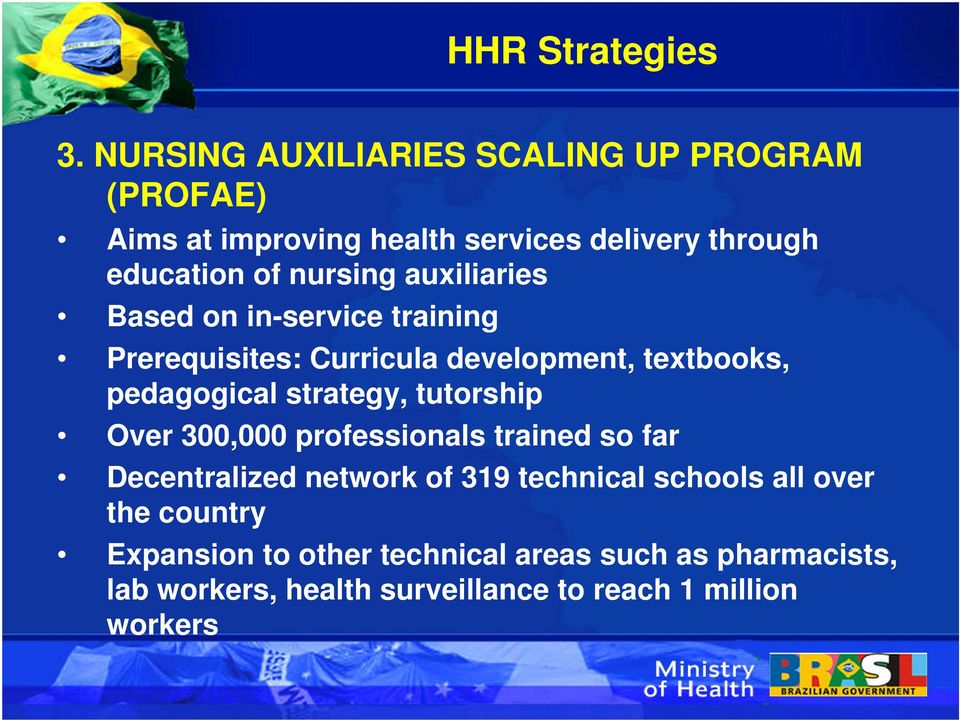 auxiliaries Based on in-service training Prerequisites: Curricula development, textbooks, pedagogical strategy, tutorship