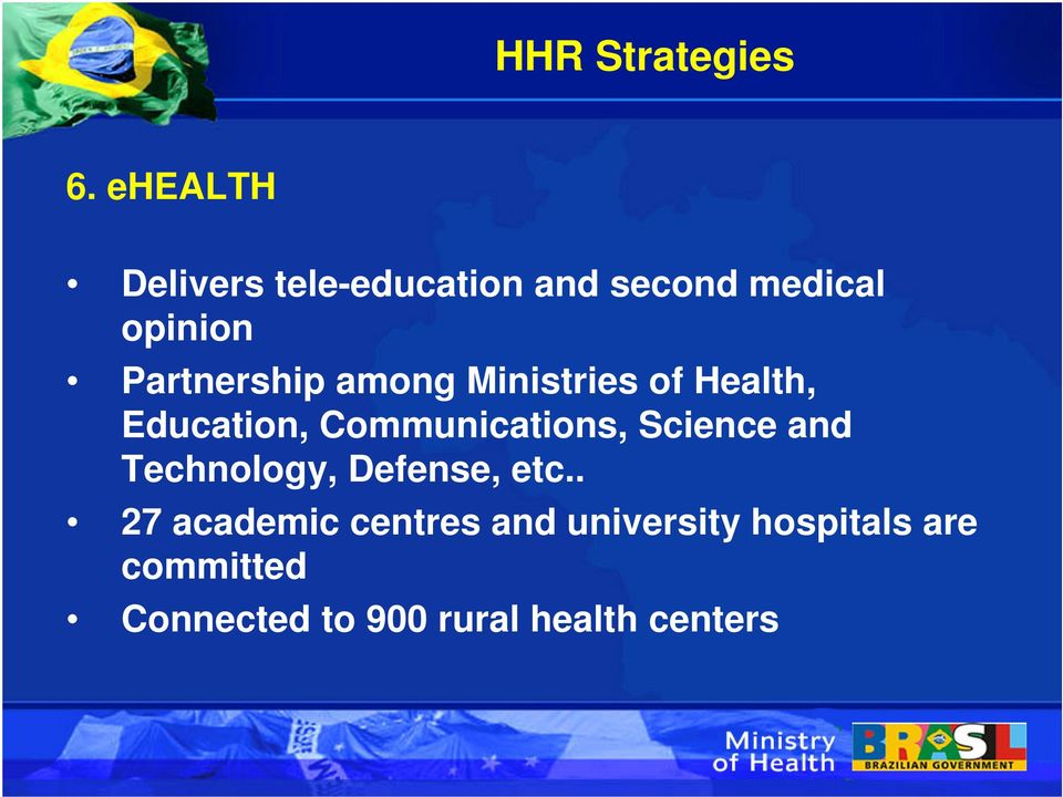 Partnership among Ministries of Health, Education, Communications,