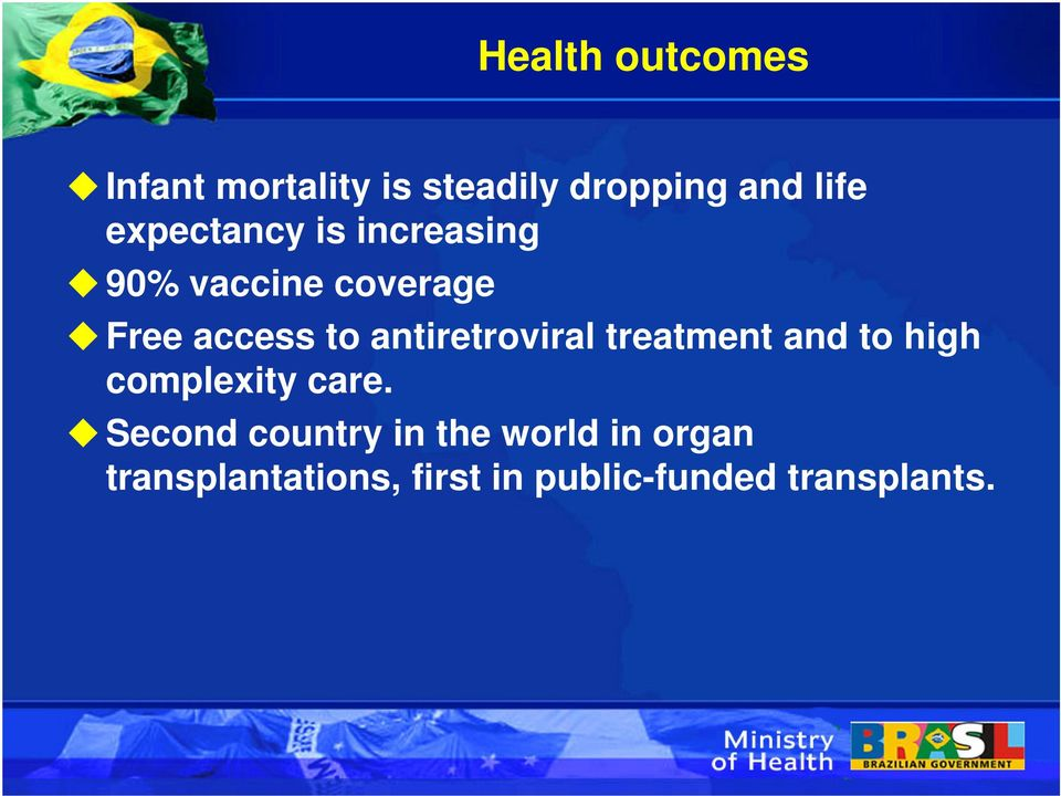antiretroviral treatment and to high complexity care.