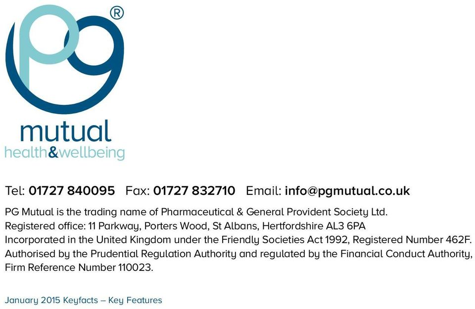 Registered office: 11 Parkway, Porters Wood, St Albans, Hertfordshire AL3 6PA Incorporated in the United Kingdom under