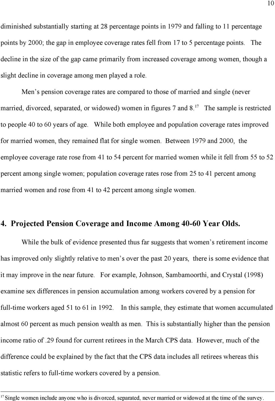 Men s pension coverage rates are compared to those of married and single (never married, divorced, separated, or widowed) women in figures 7 and 8.