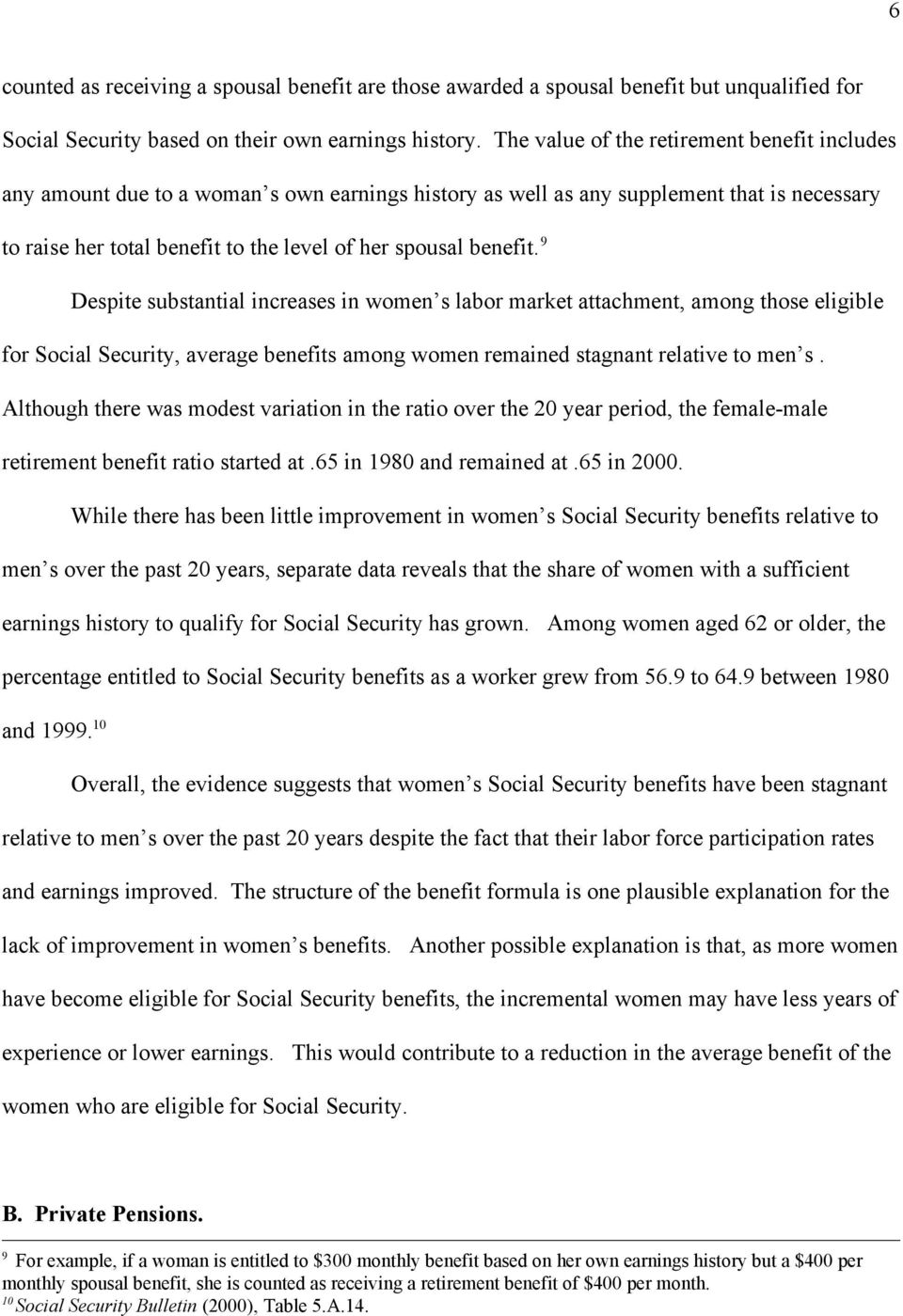 benefit. 9 Despite substantial increases in women s labor market attachment, among those eligible for Social Security, average benefits among women remained stagnant relative to men s.