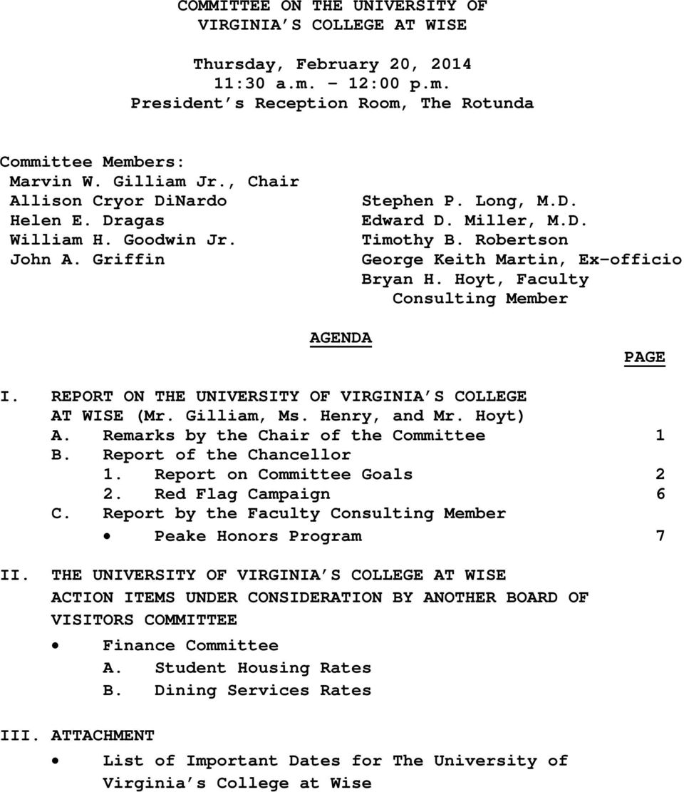 Hoyt, Faculty Consulting Member AGENDA PAGE I. REPORT ON THE UNIVERSITY OF VIRGINIA S COLLEGE AT WISE (Mr. Gilliam, Ms. Henry, and Mr. Hoyt) A. Remarks by the Chair of the Committee 1 B.