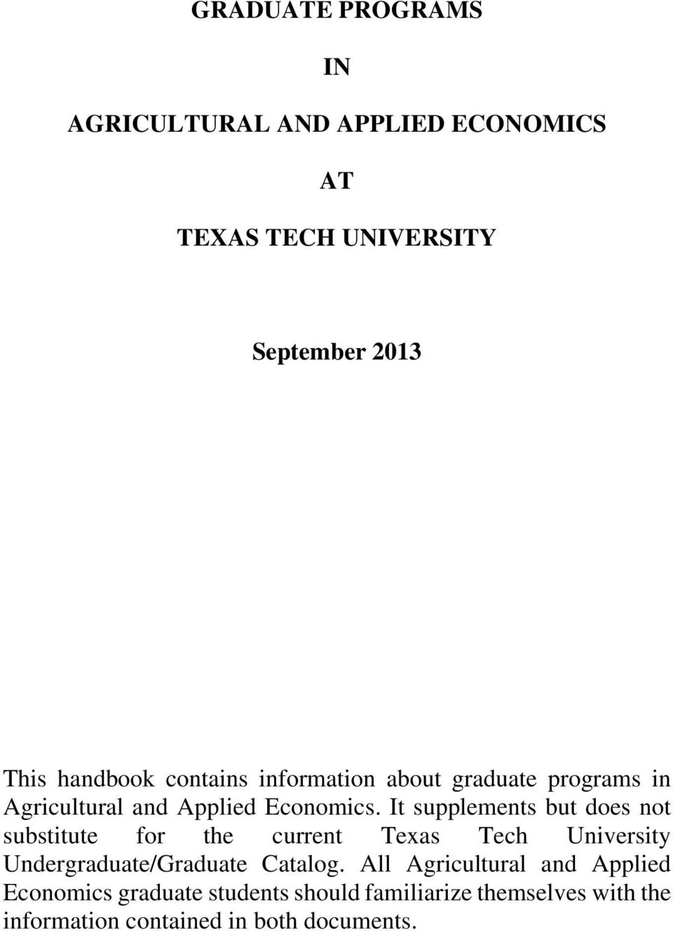 It supplements but does not substitute for the current Texas Tech University Undergraduate/Graduate Catalog.