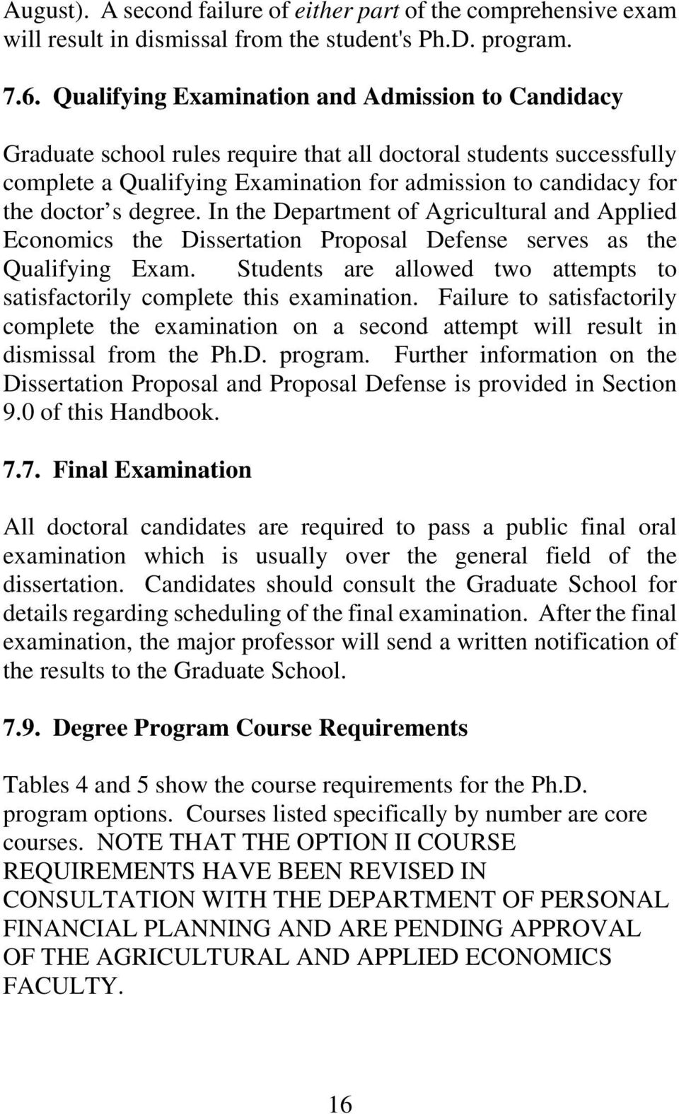 degree. In the Department of Agricultural and Applied Economics the Dissertation Proposal Defense serves as the Qualifying Exam.