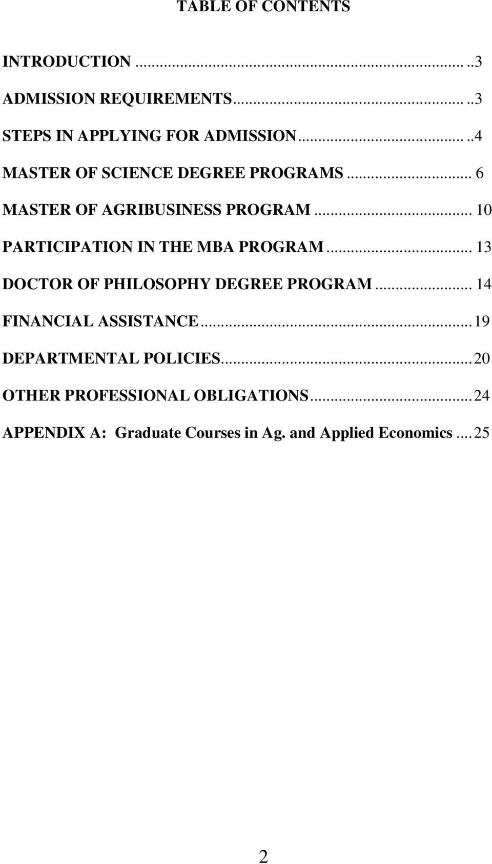 .. 10 PARTICIPATION IN THE MBA PROGRAM... 13 DOCTOR OF PHILOSOPHY DEGREE PROGRAM.