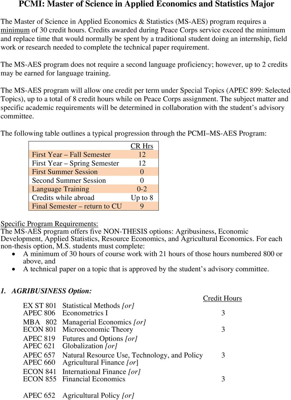 technical paper requirement. The MS-AES program does not require a second language proficiency; however, up to 2 credits may be earned for language training.