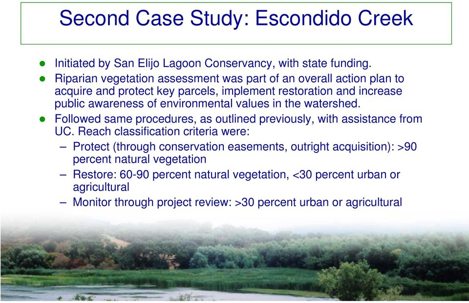 environmental values in the watershed. Followed same procedures, as outlined previously, with assistance from UC.