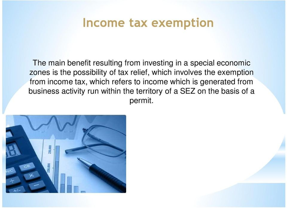 the exemption from income tax, which refers to income which is generated
