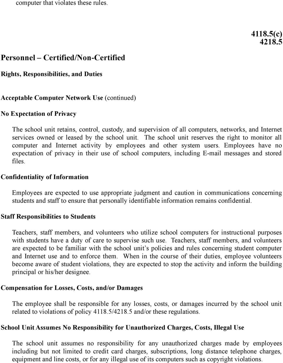 The school unit reserves the right to monitor all computer and Internet activity by employees and other system users.