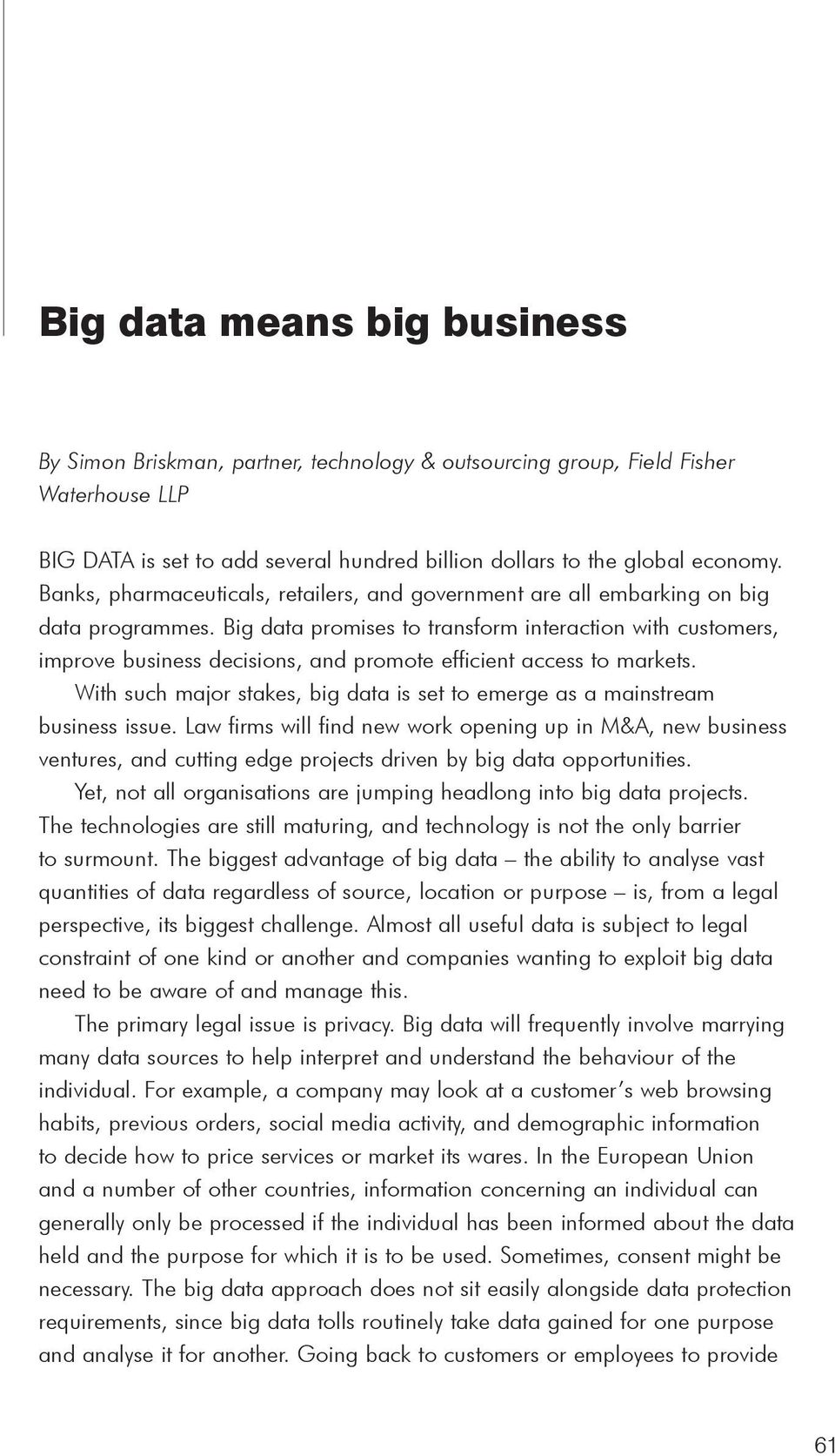 Big data promises to transform interaction with customers, improve business decisions, and promote efficient access to markets.