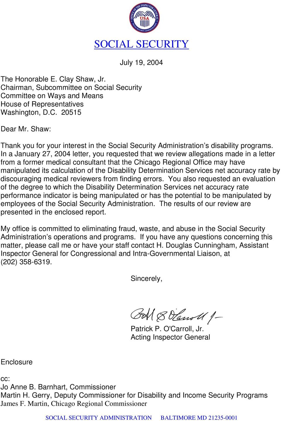 In a January 27, 2004 letter, you requested that we review allegations made in a letter from a former medical consultant that the Chicago Regional Office may have manipulated its calculation of the