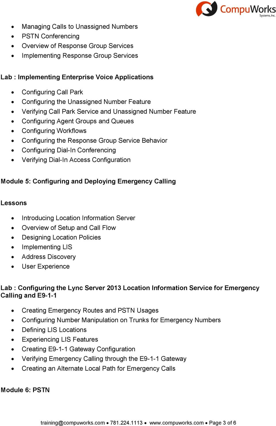 Behavior Configuring Dial-In Conferencing Verifying Dial-In Access Configuration Module 5: Configuring and Deploying Emergency Calling Introducing Location Information Server Overview of Setup and