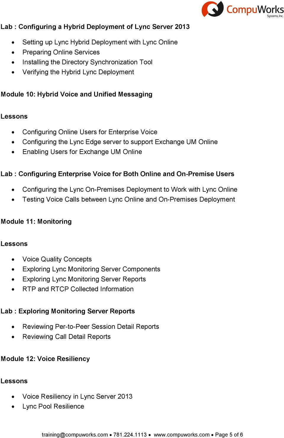Exchange UM Online Lab : Configuring Enterprise Voice for Both Online and On-Premise Users Configuring the Lync On-Premises Deployment to Work with Lync Online Testing Voice Calls between Lync Online