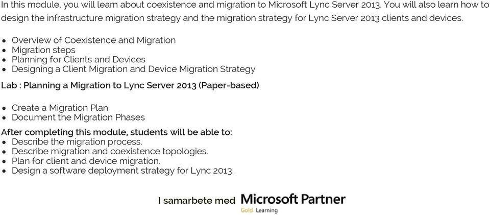 Overview of Coexistence and Migration Migration steps Planning for Clients and Devices Designing a Client Migration and Device Migration Strategy Lab : Planning a