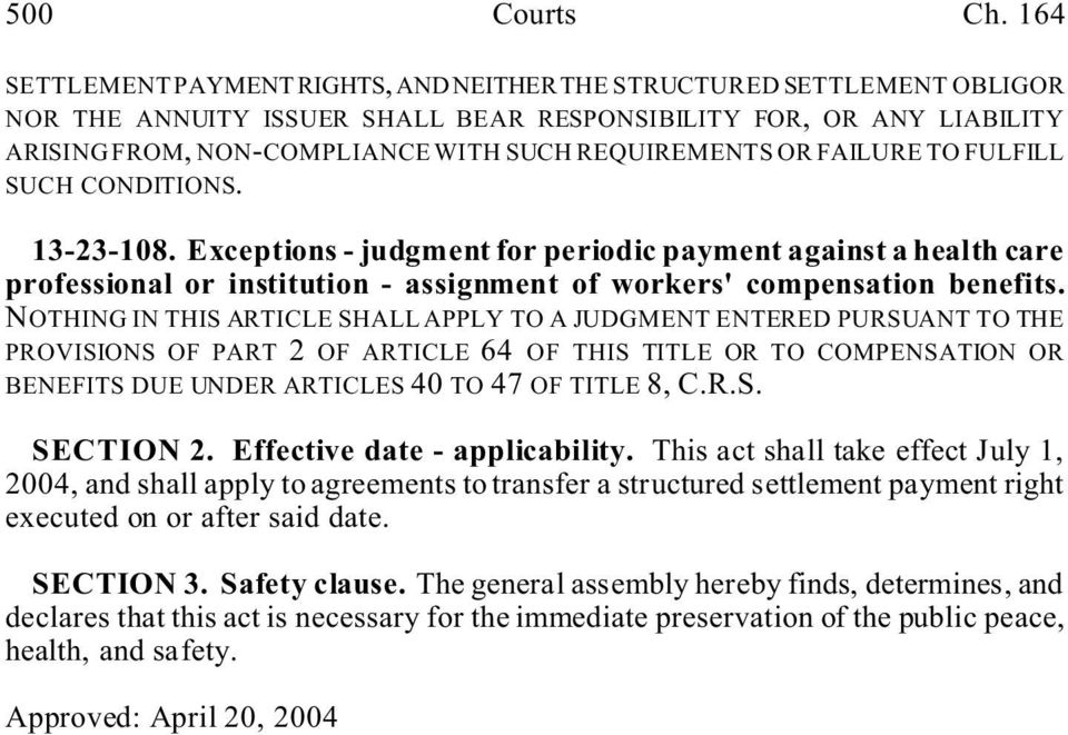 OR FAILURE TO FULFILL SUCH CONDITIONS. 13-23-108. Exceptions - judgment for periodic payment against a health care professional or institution - assignment of workers' compensation benefits.