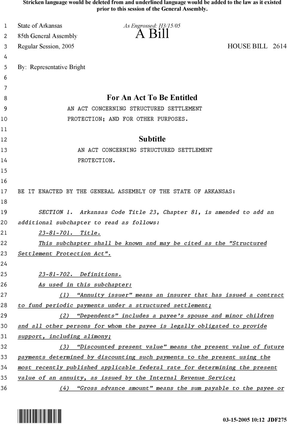AND FOR OTHER PURPOSES. Subtitle AN ACT CONCERNING STRUCTURED SETTLEMENT PROTECTION. BE IT ENACTED BY THE GENERAL ASSEMBLY OF THE STATE OF ARKANSAS: SECTION.