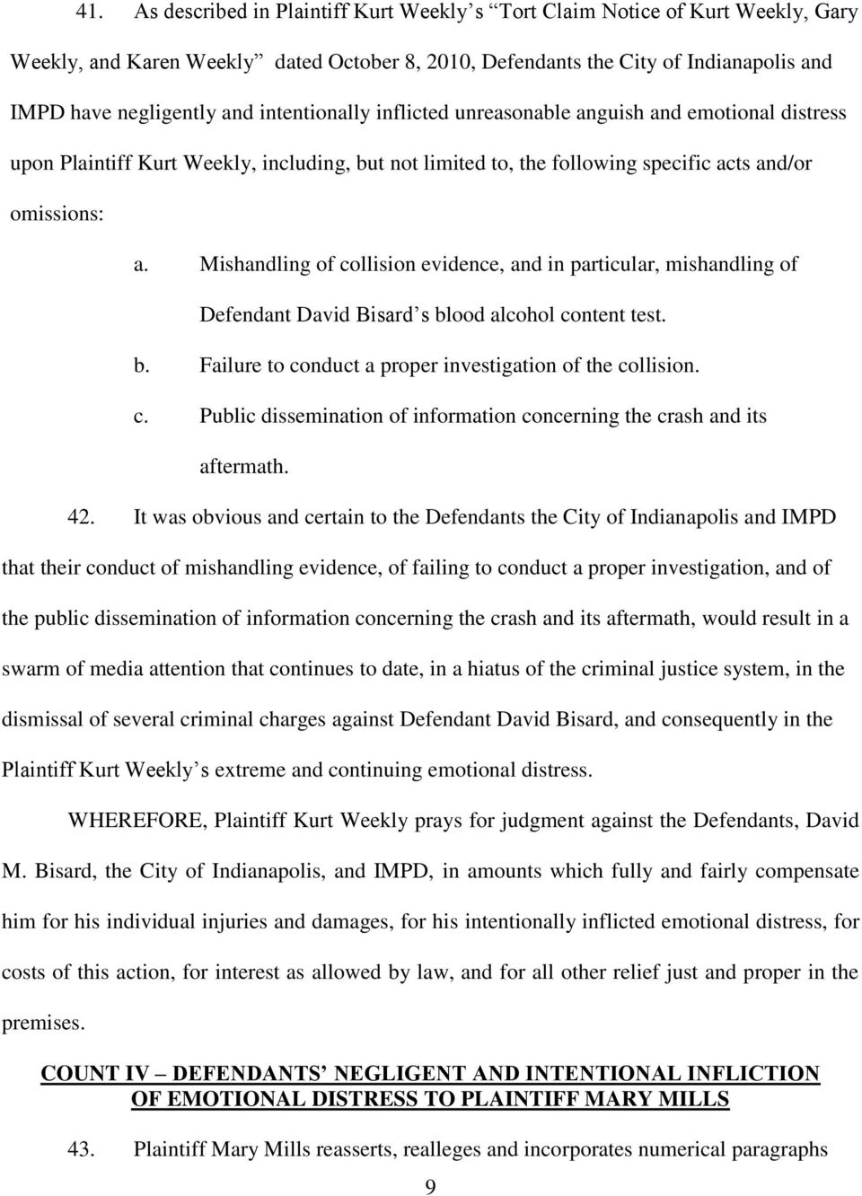 Mishandling of collision evidence, and in particular, mishandling of Defendant David Bisard s blood alcohol content test. b. Failure to conduct a proper investigation of the collision. c. Public dissemination of information concerning the crash and its aftermath.