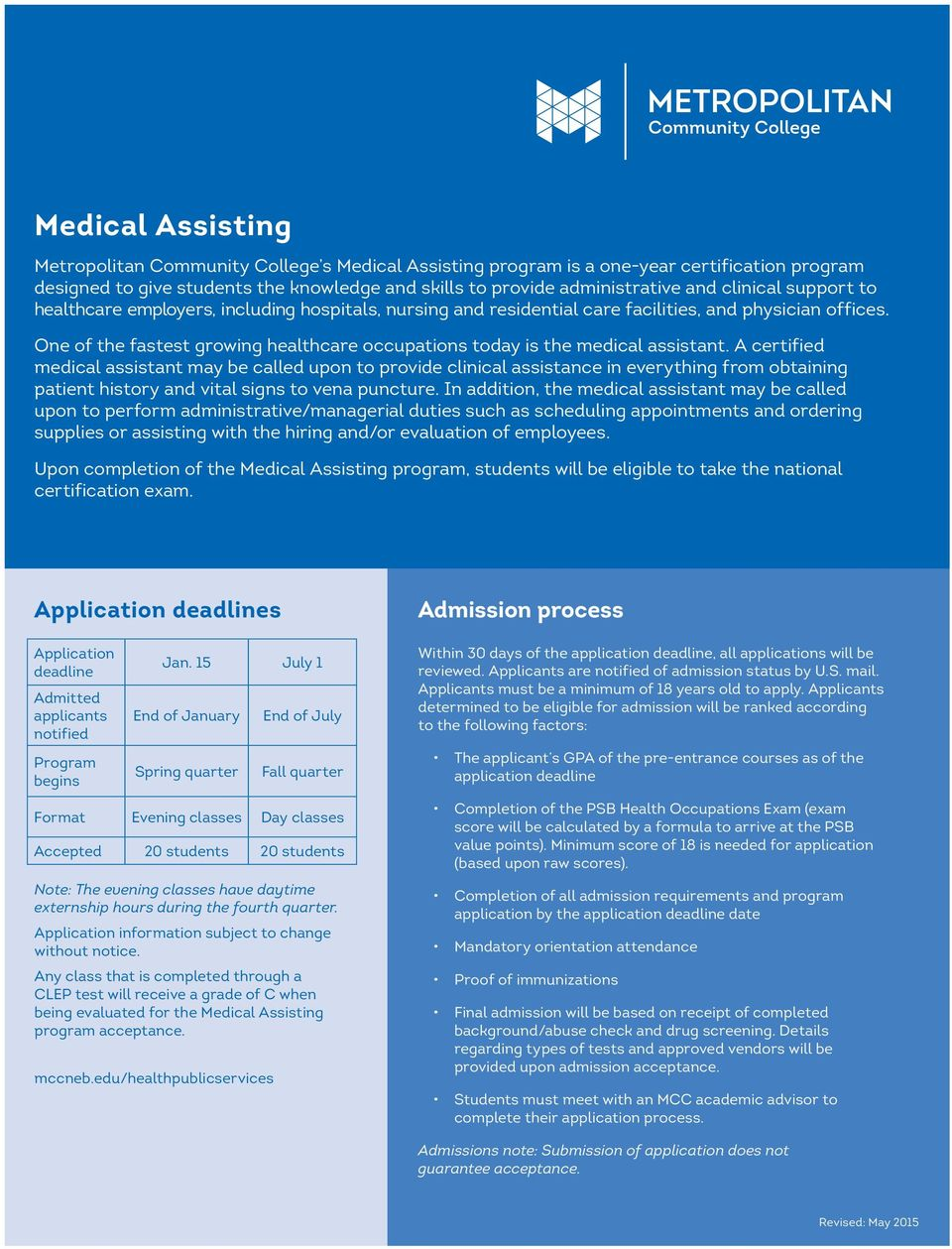 One of the fastest growing healthcare occupations today is the medical assistant.