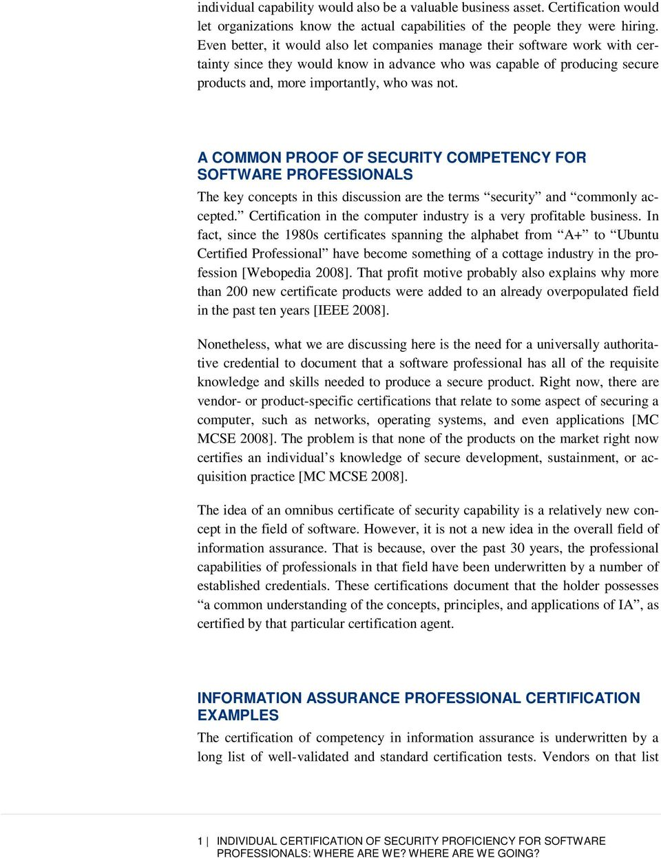 A COMMON PROOF OF SECURITY COMPETENCY FOR SOFTWARE PROFESSIONALS The key concepts in this discussion are the terms security and commonly accepted.