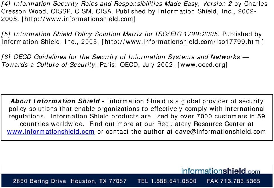html] [6] OECD Guidelines for the Security of Information Systems and Networks Towards a Culture of Security. Paris: OECD, July 2002. [www.oecd.