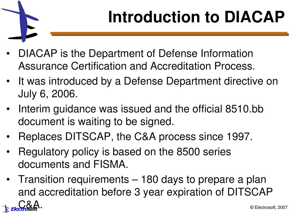 bb document is waiting to be signed. Replaces DITSCAP, the C&A process since 1997.