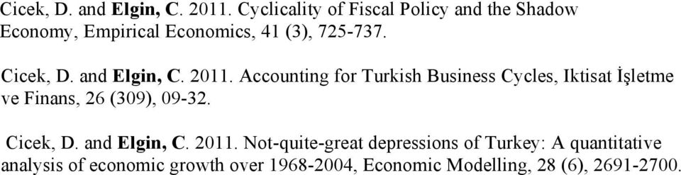 Accounting for Turkish Business Cycles, Iktisat İşletme ve Finans, 26 (309), 09-32.