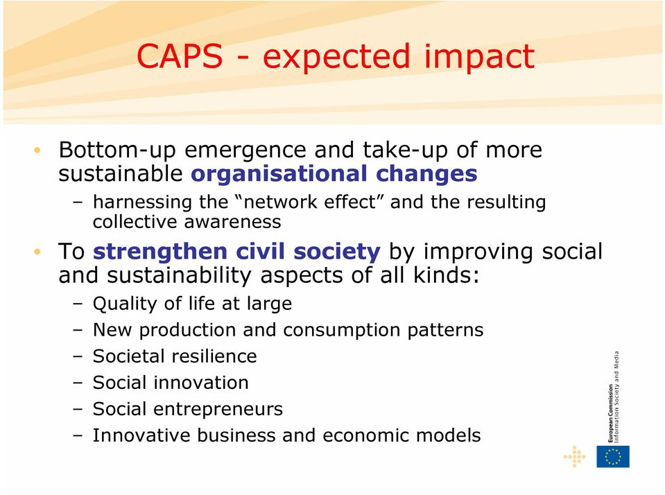 improving social and sustainability aspects of all kinds: Quality of life at large New production and