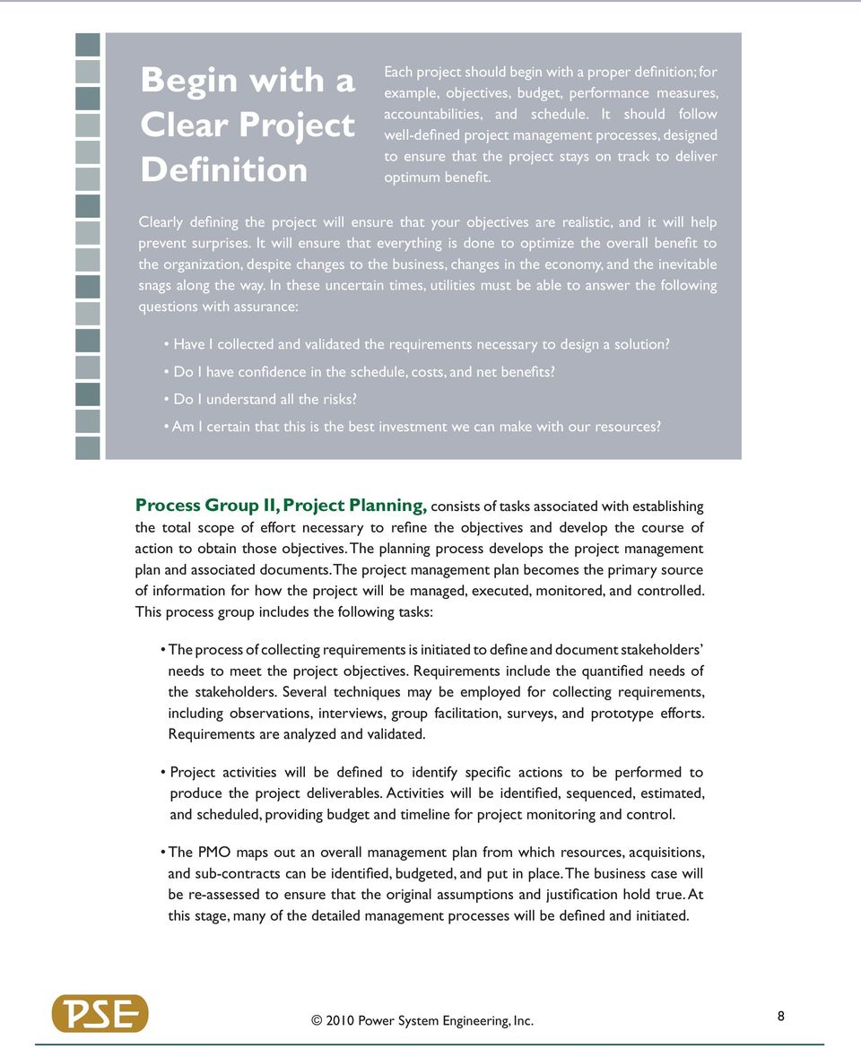 Clearly defining the project will ensure that your objectives are realistic, and it will help prevent surprises.