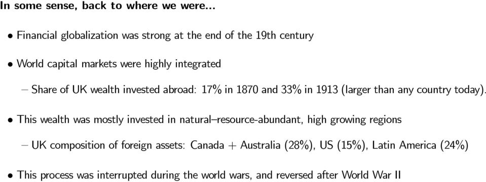 wealth invested abroad: 17% in 1870 and 33% in 1913 (larger than any country today).