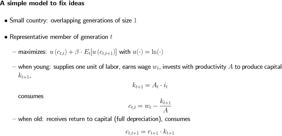 of labor, earns wage w t, invests with productivity A to produce capital k t+1, k t+1 = A t i t