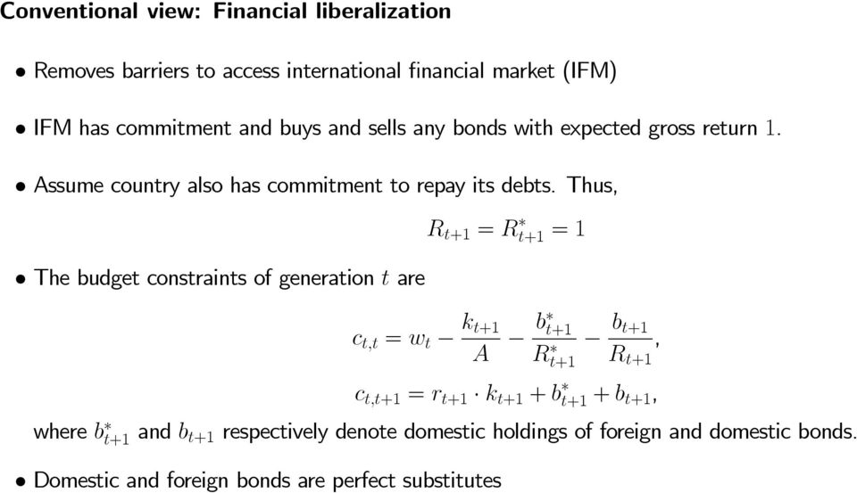 Thus, The budget constraints of generation t are c t;t = w t k t+1 A R t+1 = R t+1 = 1 b t+1 Rt+1 b t+1 R t+1, c t;t+1 = r t+1 k t+1