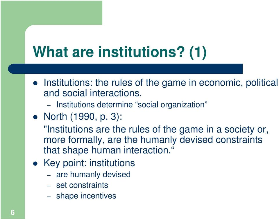 Institutions determine social organization North (1990, p.